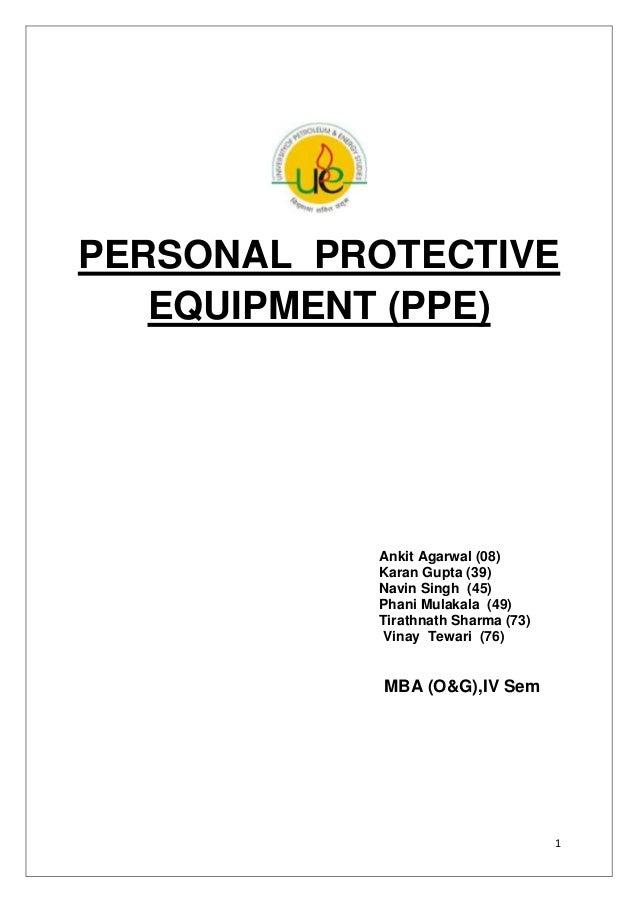 PERSONAL PROTECTIVE EQUIPMENT (PPE)  Ankit Agarwal (08) Karan Gupta (39) Navin Singh (45) Phani Mulakala (49) Tirathnath S...