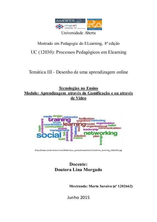 Universidade Aberta Mestrado em Pedagogia do ELearning, 8ª edição UC (12030): Processos Pedagógicos em Elearning Temática ...