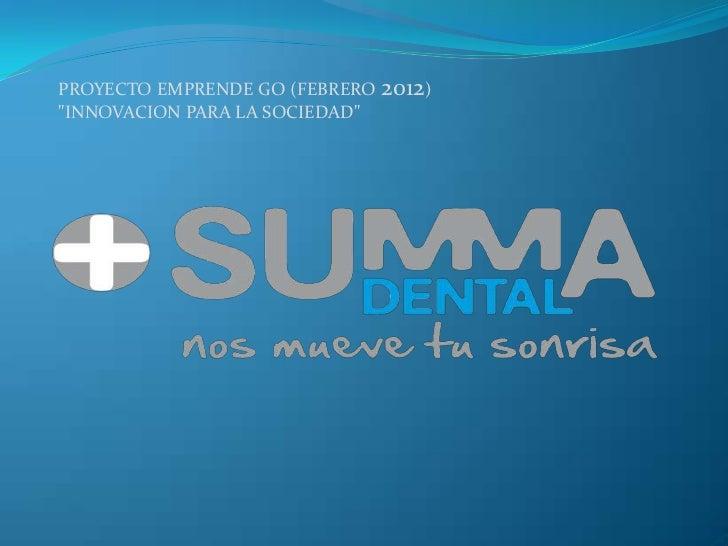 """PROYECTO EMPRENDE GO (FEBRERO 2012)""""INNOVACION PARA LA SOCIEDAD"""""""