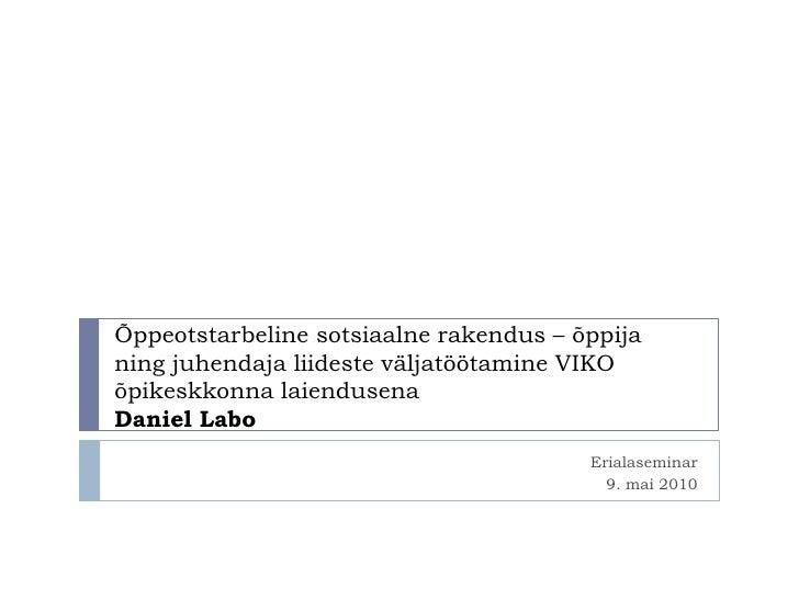 Õppeotstarbeline sotsiaalne rakendus – õppija ning juhendaja liideste väljatöötamine VIKO õpikeskkonna laiendusena Daniel ...