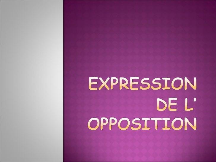 Por vezes, podemos opor ideias, criandouma espécie de contradição.Esta noção de oposição pode exprimir-seatravés de:   - m...