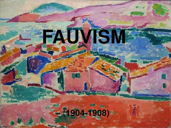 FAUVISM (1904-1908)