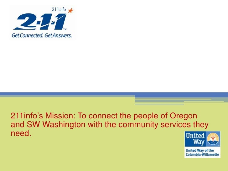 211info's Mission: To connect the people of Oregon and SW Washington with the community services they need.<br />