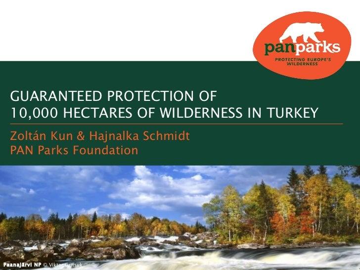 Paanajärvi NP  ©   Viktor Gritsuk   GUARANTEED PROTECTION OF  10,000  HECTARES OF WILDERNESS IN TURKEY Zoltán Kun & Hajnal...