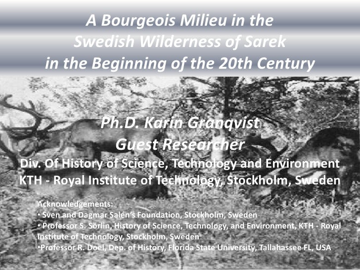 IPY 2012 Montréal Karin Granqvis Oral PresentationB 27.04.2012 A Bourgeois Milieu in the Swedish Wilderness of Sarek in the Beginning of the 20th Century