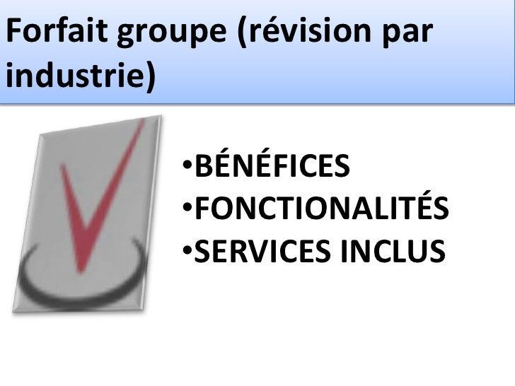 Forfait groupe (révision parindustrie)           •BÉNÉFICES           •FONCTIONALITÉS           •SERVICES INCLUS