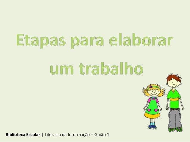Biblioteca Escolar   Literacia da Informação – Guião 1