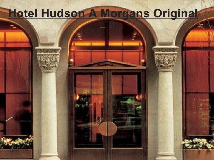 Hotel Hudson A Morgans Original