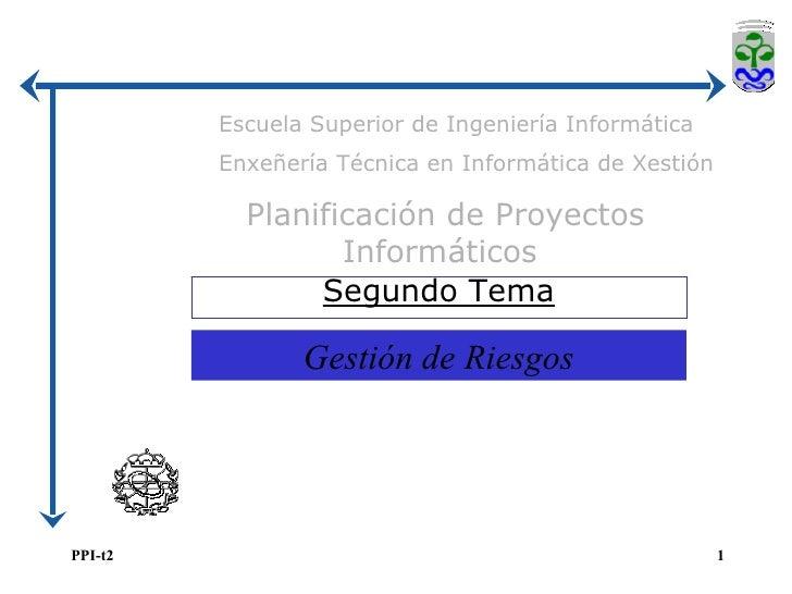 Escuela Superior de Ingeniería Informática Enxeñería Técnica en Informática de Xestión Planificación de Proyectos Informát...