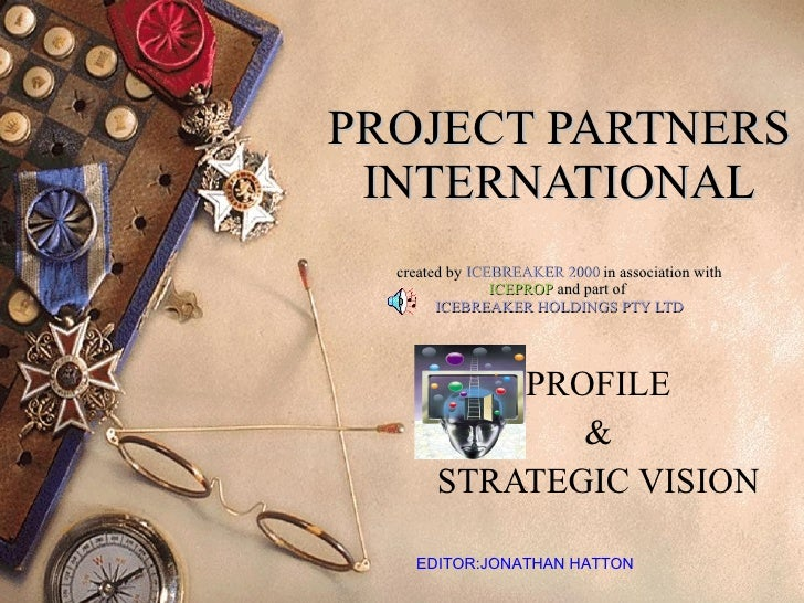 PROJECT PARTNERS INTERNATIONAL created by  ICEBREAKER 2000  in association with ICEPROP  and part of  ICEBREAKER HOLDINGS ...