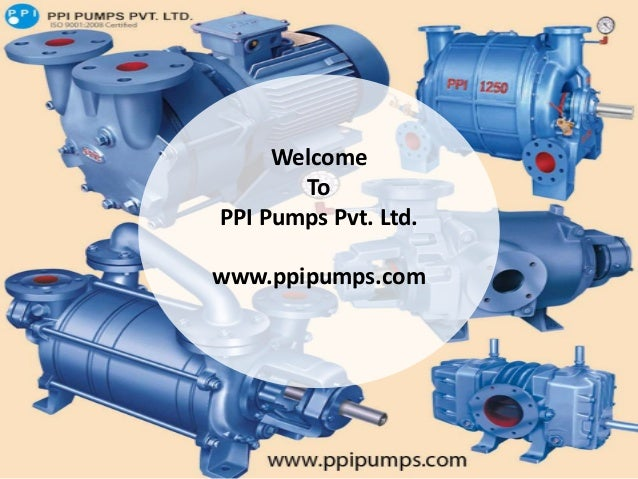 Welcome To PPI Pumps Pvt. Ltd. www.ppipumps.com