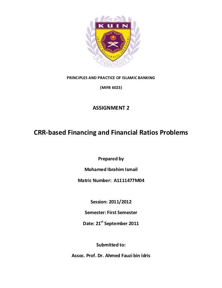 PRINCIPLES AND PRACTICE OF ISLAMIC BANKING                         (MIFB 6023)                      ASSIGNMENT 2CRR-based ...