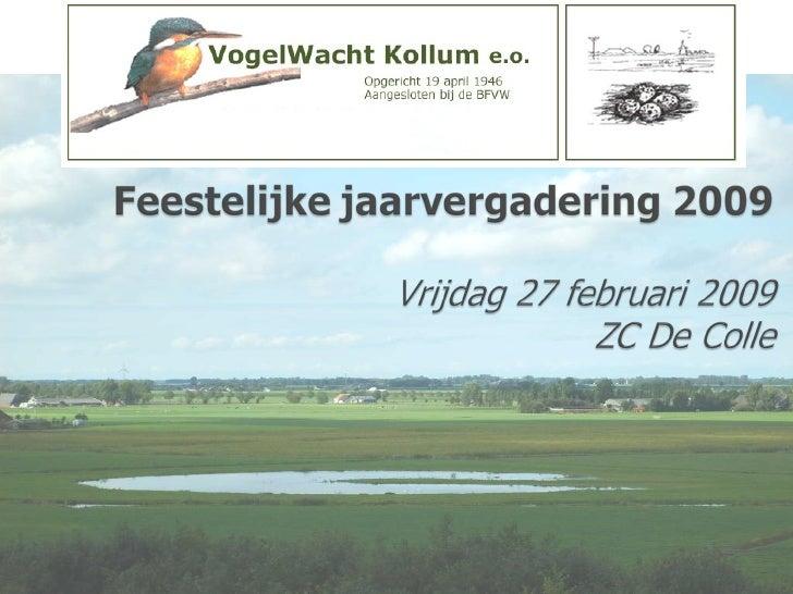 Presentatie jaarvergadering Vogelwacht Kollum 2009