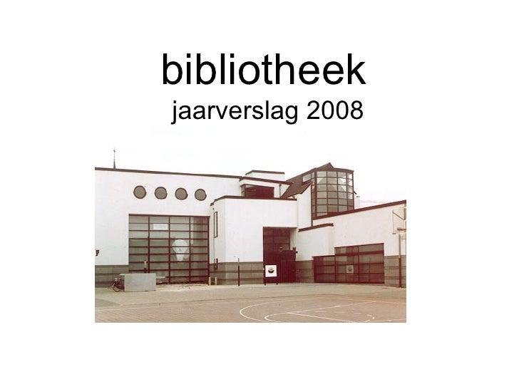 bibliotheek jaarverslag 2008
