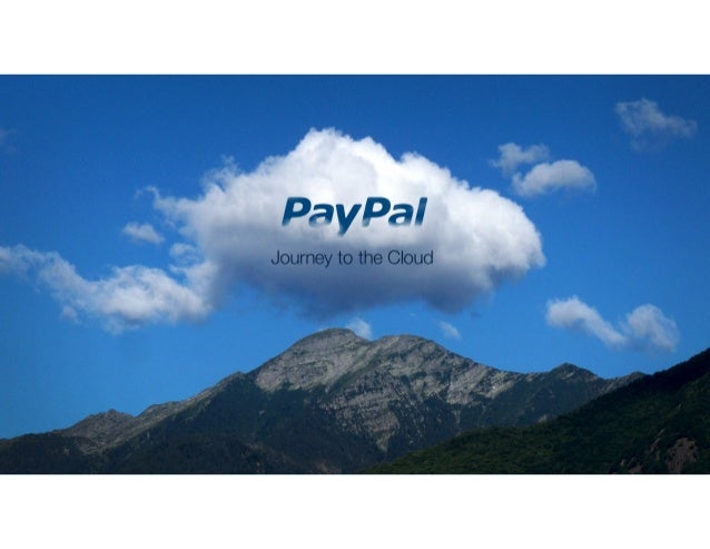 PayPal Moves to the Cloud by James Barrese, CTO, PayPal