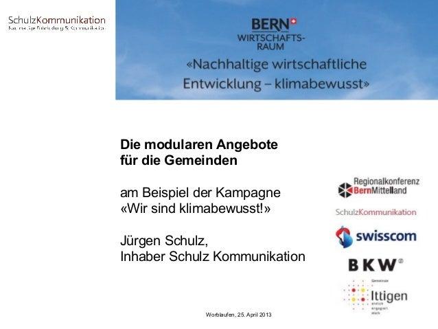 Die modularen Angebote für die Gemeinden am Beispiel der Kampagne «Wir sind klimabewusst!» Jürgen Schulz, Inhaber Schulz K...