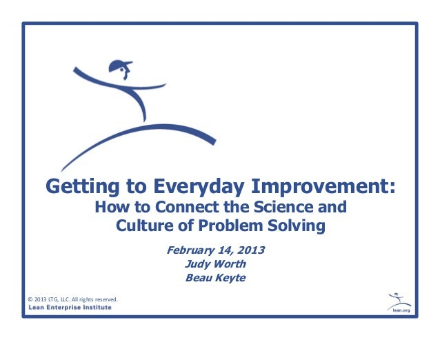 Getting to Everyday Improvement:                           How to Connect the Science and                             Cult...