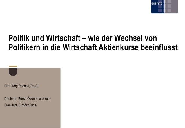 Politik und Wirtschaft – wie der Wechsel von Politikern in die Wirtschaft Aktienkurse beeinflusst  Prof. Jörg Rocholl, Ph....