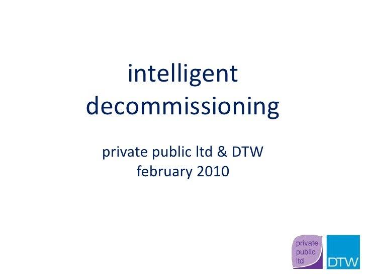 Intelligent Decommissioning