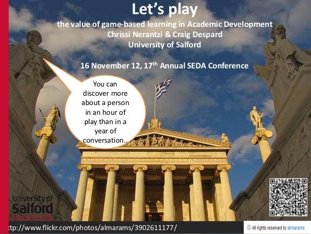 Lets play, game-based learning in Academic Development, 17 SEDA Conference workshop