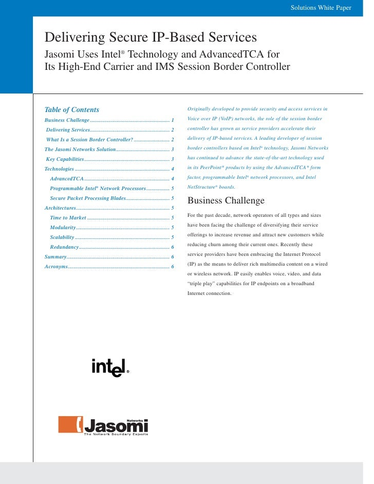 Solutions White Paper    Delivering Secure IP-Based Services Jasomi Uses Intel® Technology and AdvancedTCA for Its High-En...