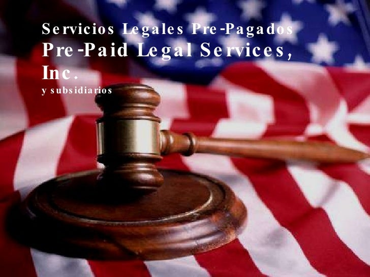 Servicios Legales Pre-Pagados Pre-Paid Legal Services, Inc. y subsidiarios