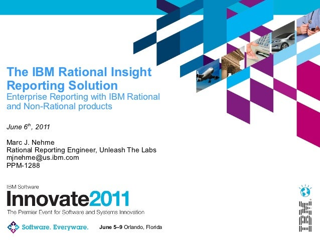 The IBM Rational InsightReporting SolutionEnterprise Reporting with IBM Rationaland Non-Rational productsJune 6th, 2011Mar...