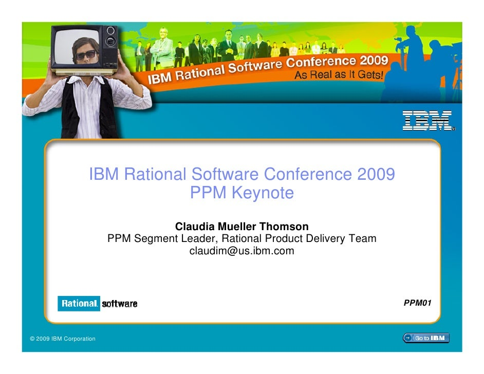 IBM Rational Software Conference 2009: Process, Project and Portfolio Management Track Keynote
