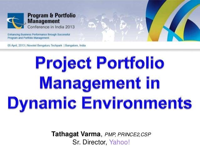 Tathagat Varma, PMP, PRINCE2,CSP      Sr. Director, Yahoo!