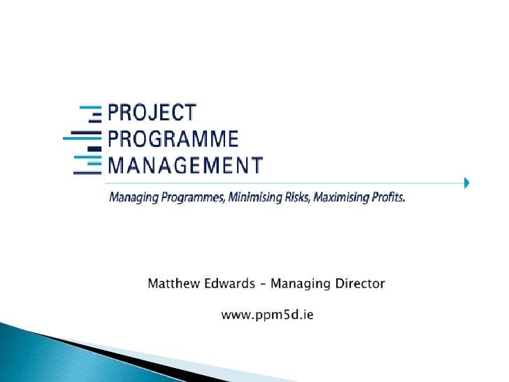 Matthew Edwards – Managing Director<br />www.ppm5d.ie<br />