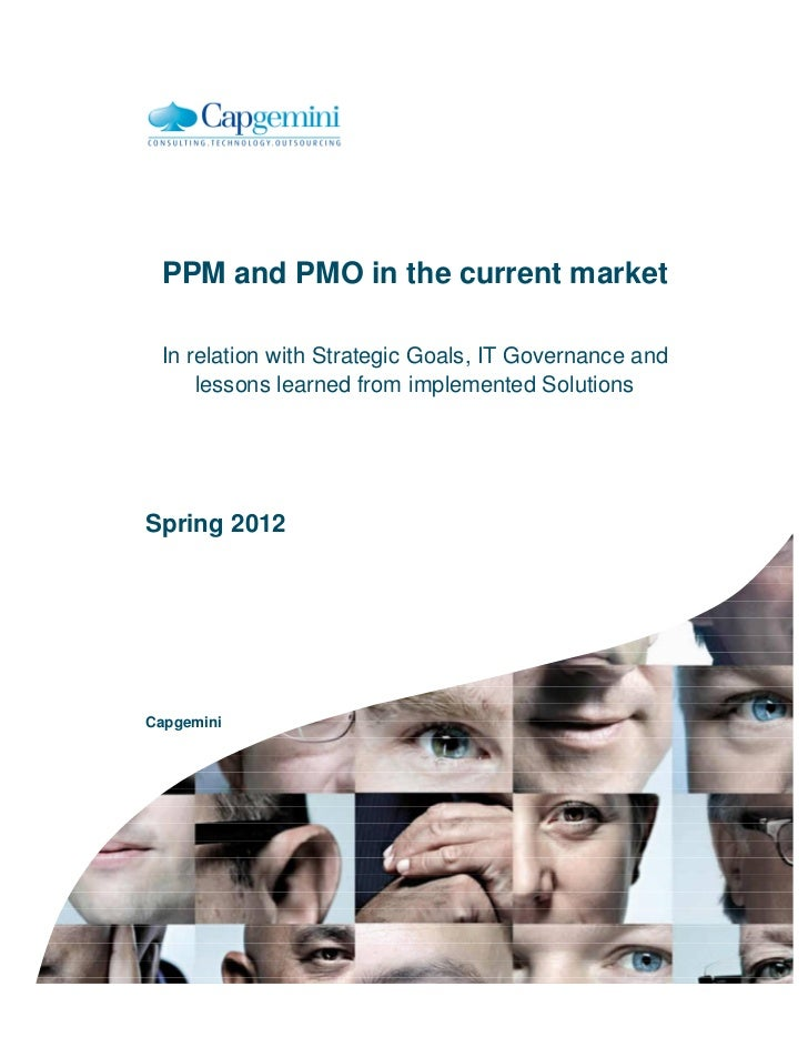 PPM and PMO in the current market In relation with Strategic Goals, IT Governance and     lessons learned from implemented...