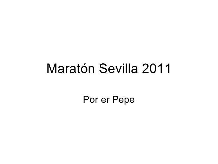 Maratón Sevilla 2011 Por er Pepe