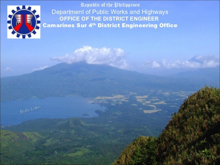 Republic of the Philippines Department of Public Works and Highways   OFFICE OF THE DISTRICT ENGINEER   Camarines Sur 4 th...