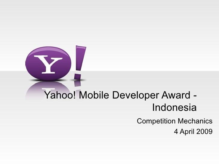 Yahoo! Mobile Developer Award - Indonesia Competition Mechanics 4 April 2009