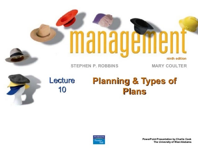 ninth edition     STEPHEN P. ROBBINS          MARY COULTERLecture      Planning & Types of  10                Plans       ...