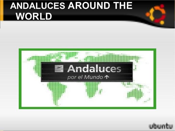 <ul><li>ANDALUCES  AROUND THE WORLD </li></ul>