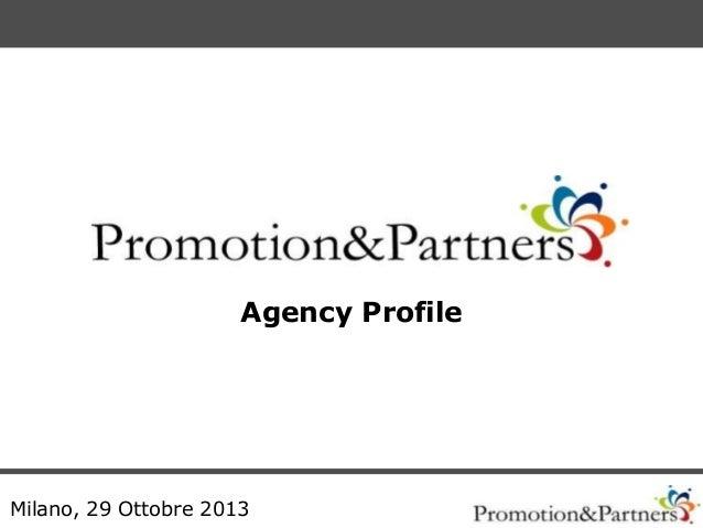 Agency Profile  Milano, 29 Ottobre 2013