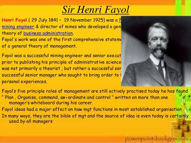 report on henri fayol management theory Management should provide orderly personnel  while fayol came up with his  theories almost a century ago, many.