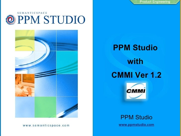 PPM Studio  with  CMMI Ver 1.2 PPM Studio www.ppmstudio.com