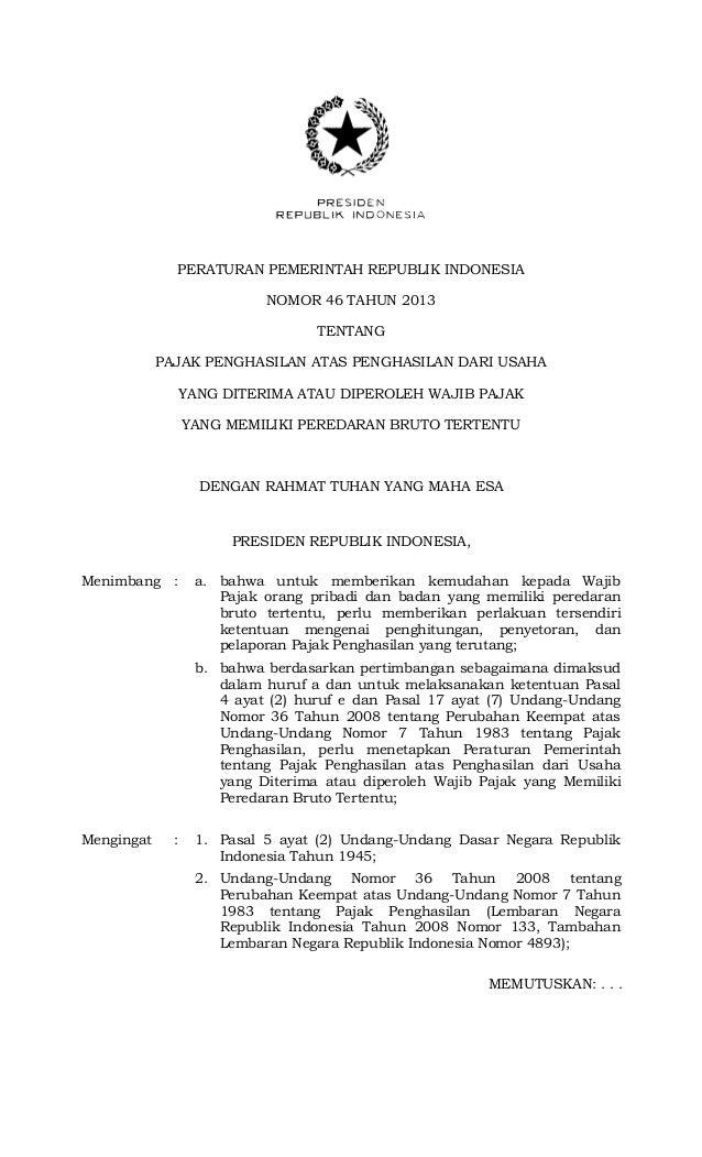 PERATURAN PEMERINTAH REPUBLIK INDONESIA NOMOR 46 TAHUN 2013 TENTANG PAJAK PENGHASILAN ATAS PENGHASILAN DARI USAHA YANG DIT...