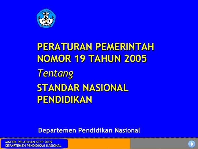 PP Nomor19 tahun 2005 Tentang Standar Nasional Pendidikan