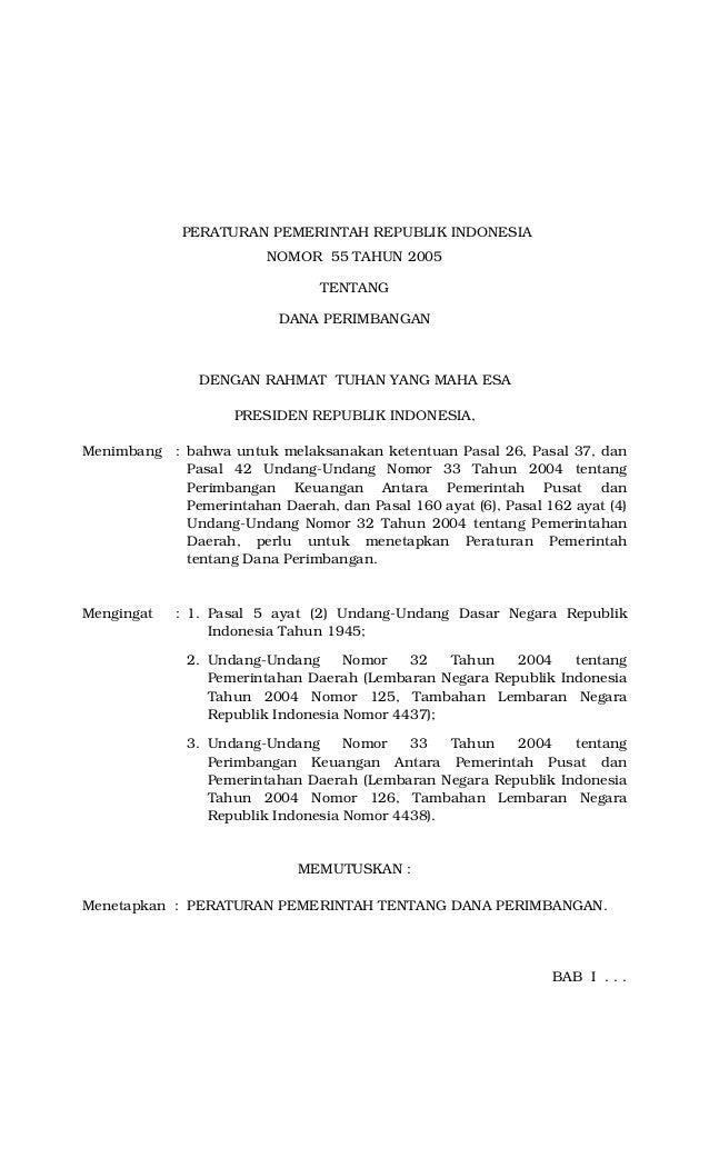 PERATURAN PEMERINTAH REPUBLIK INDONESIA NOMOR 55 TAHUN 2005 TENTANG DANA PERIMBANGAN DENGAN RAHMAT TUHAN YANG MAHA ESA PRE...