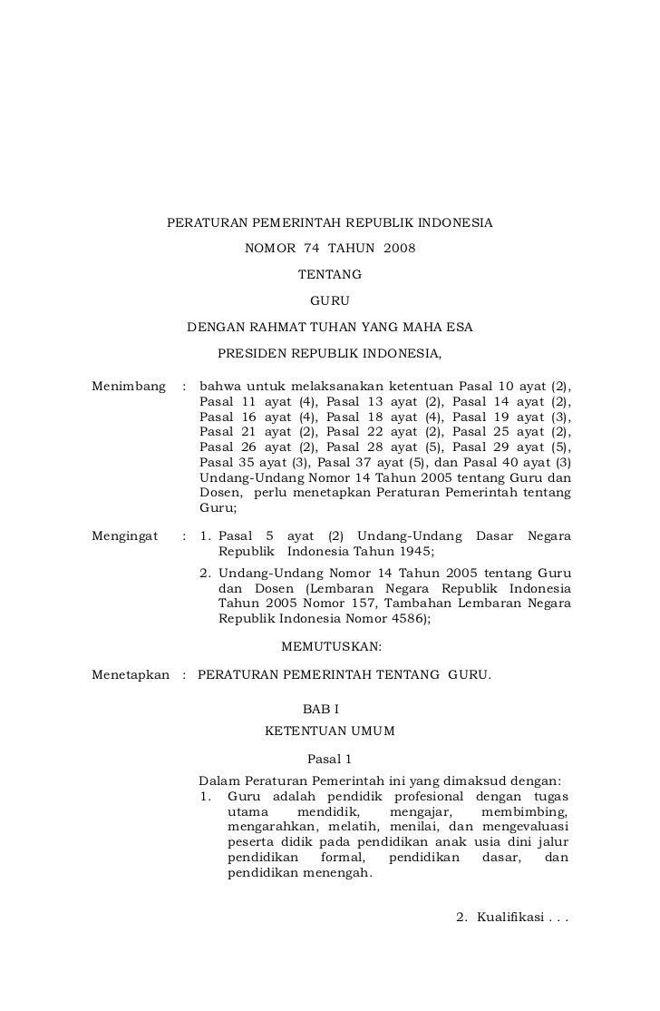 PERATURAN PEMERINTAH REPUBLIK INDONESIA                         NOMOR 74 TAHUN 2008                                 TENTAN...
