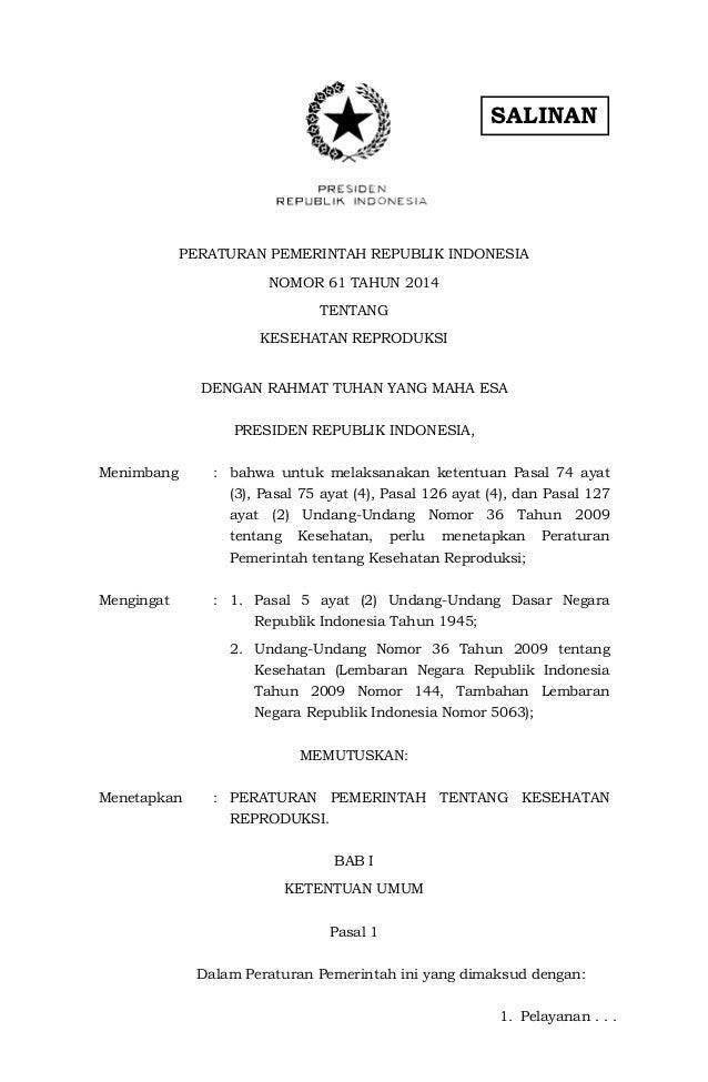 SALINAN PERATURAN PEMERINTAH REPUBLIK INDONESIA NOMOR 61 TAHUN 2014 TENTANG KESEHATAN REPRODUKSI DENGAN RAHMAT TUHAN YANG ...