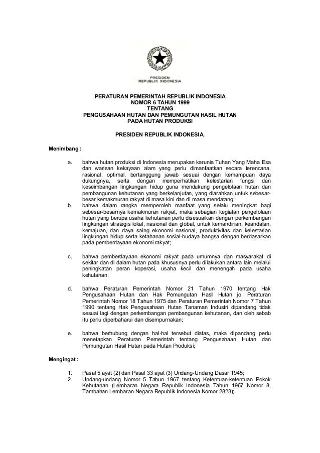 PERATURAN PEMERINTAH REPUBLIK INDONESIA NOMOR 6 TAHUN 1999 TENTANG PENGUSAHAAN HUTAN DAN PEMUNGUTAN HASIL HUTAN PADA HUTAN...
