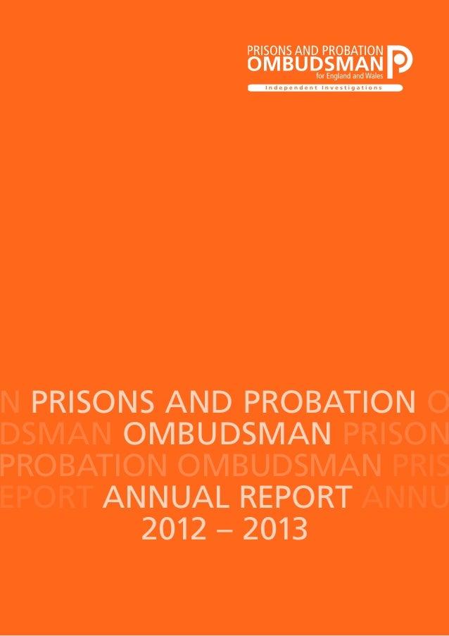 N PRISONS AND PROBATION O DSMAN OMBUDSMAN PRISON PROBATION OMBUDSMAN PRIS EPORT ANNUAL REPORT ANNU 2012 – 2013