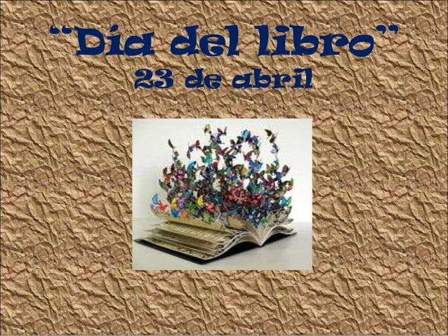 """""""Día del libro""""   23 de abril"""