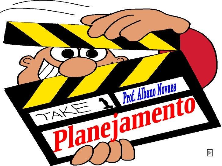 Planejamento Prof. Albano Novaes