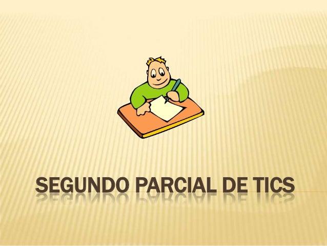 SEGUNDO PARCIAL DE TICS