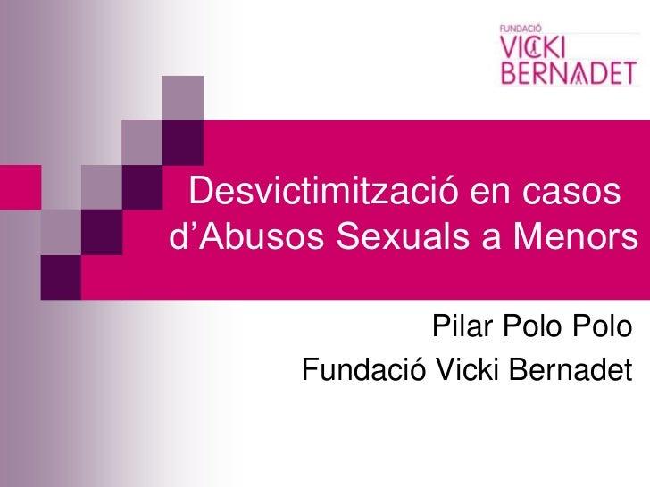 Desvictimització en casos d'abusos sexuals a menors.